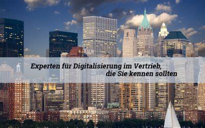 Experten für Digitalisierung im Vertrieb, die Sie kennen sollten